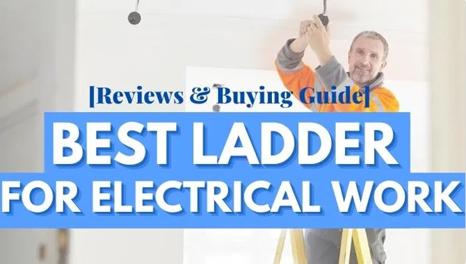 Which Ladders Should Electricians